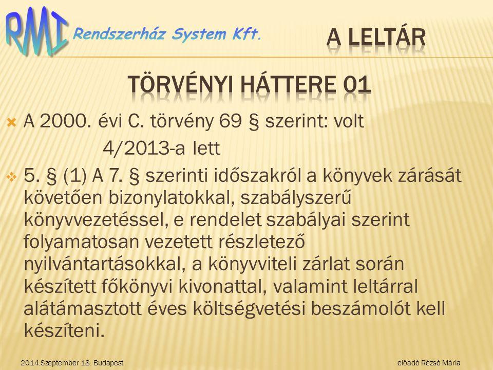  A 2000.évi C. törvény 69 § szerint: volt 4/2013-a lett  5.