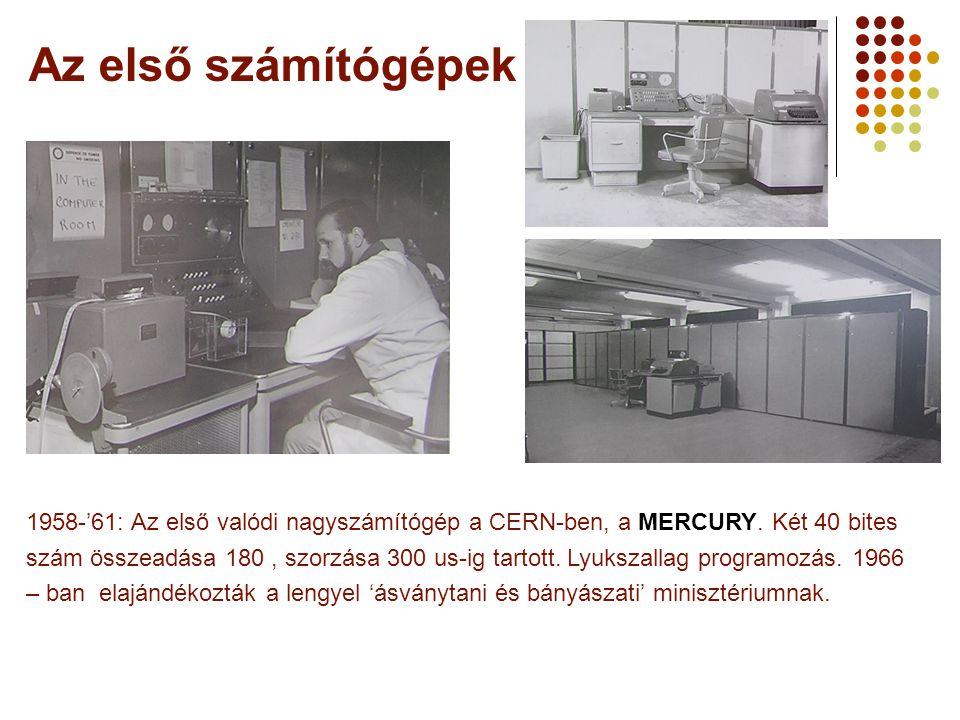 Az első számítógépek 1958-'61: Az első valódi nagyszámítógép a CERN-ben, a MERCURY.