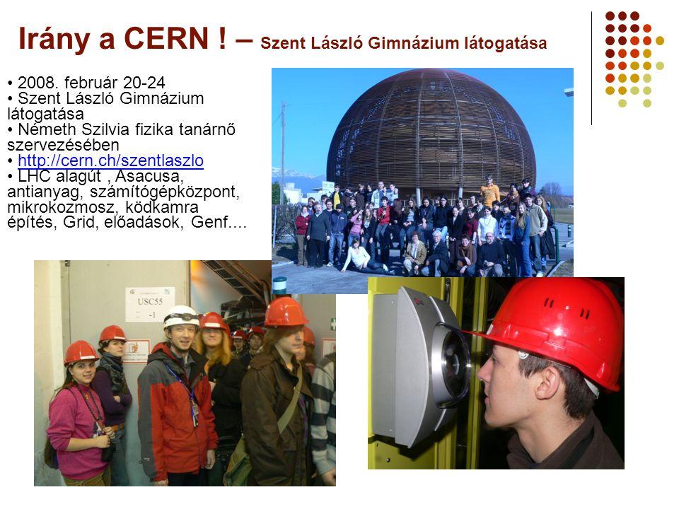 Irány a CERN .– Szent László Gimnázium látogatása 2008.