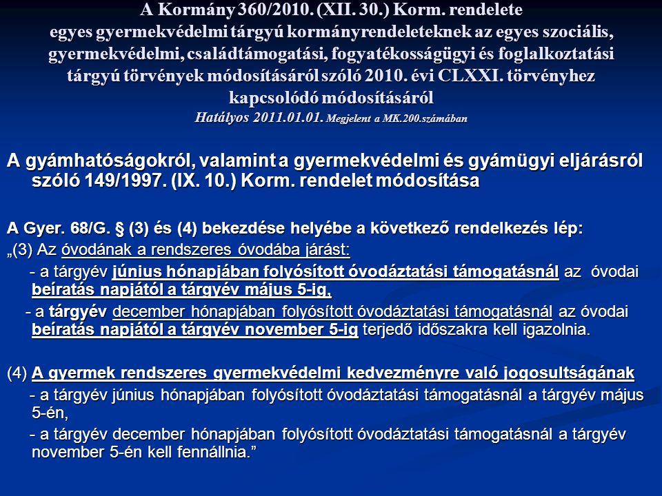 A Kormány 360/2010.(XII. 30.) Korm.