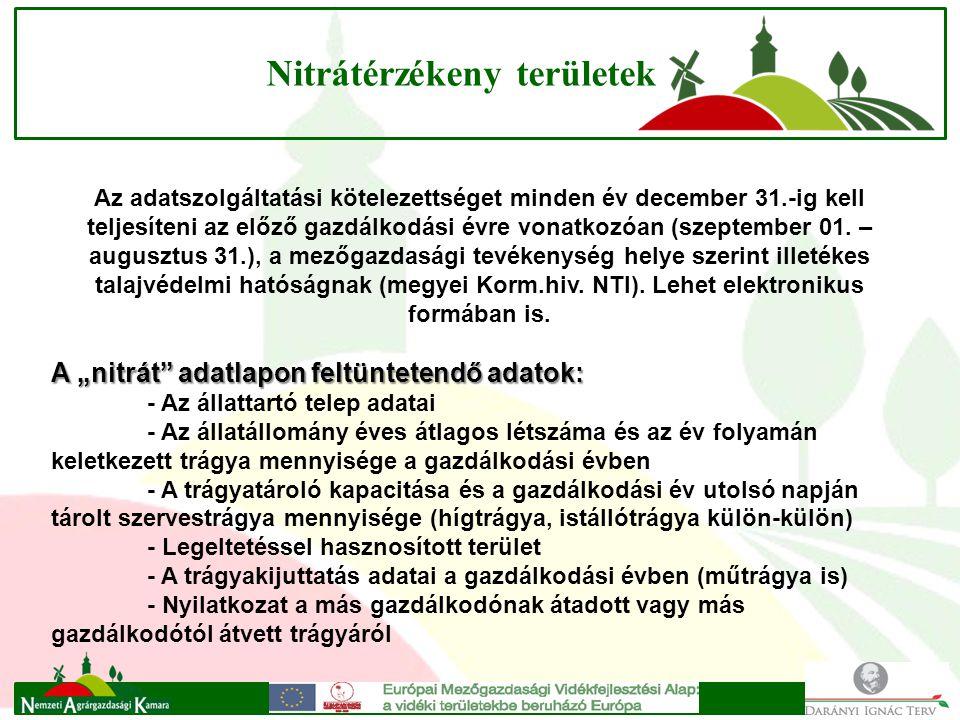 Nitrátérzékeny területek Az adatszolgáltatási kötelezettséget minden év december 31.-ig kell teljesíteni az előző gazdálkodási évre vonatkozóan (szeptember 01.