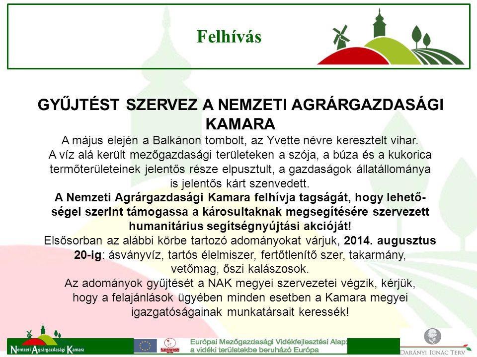 Felhívás GYŰJTÉST SZERVEZ A NEMZETI AGRÁRGAZDASÁGI KAMARA A május elején a Balkánon tombolt, az Yvette névre keresztelt vihar.