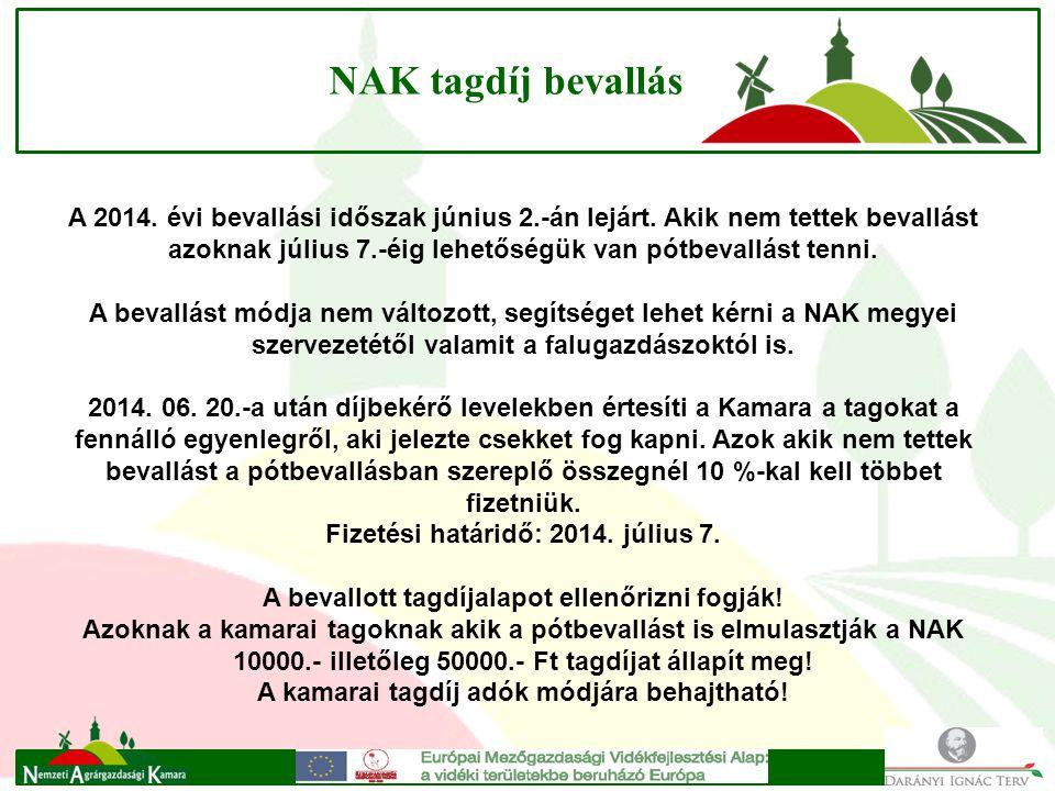 NAK tagdíj bevallás A 2014.évi bevallási időszak június 2.-án lejárt.