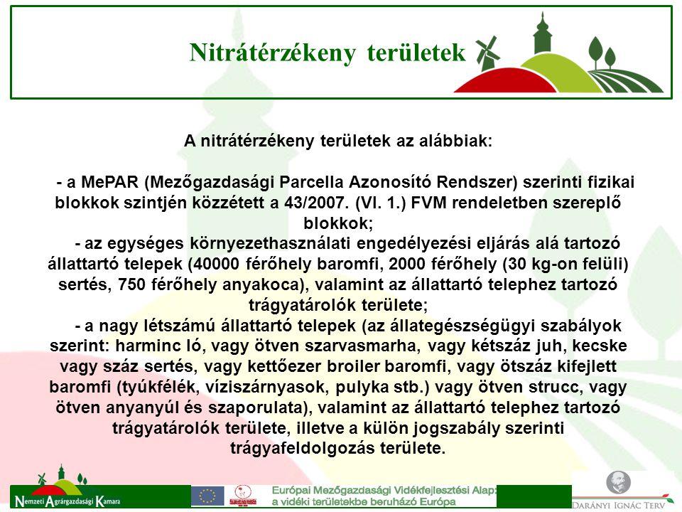 Nitrátérzékeny területek A nitrátérzékeny területek az alábbiak: - a MePAR (Mezőgazdasági Parcella Azonosító Rendszer) szerinti fizikai blokkok szintjén közzétett a 43/2007.
