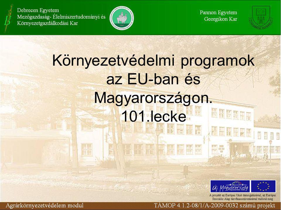 Az EU környezetvédelmi akcióprogramjai 1973 és 1992 között 1.