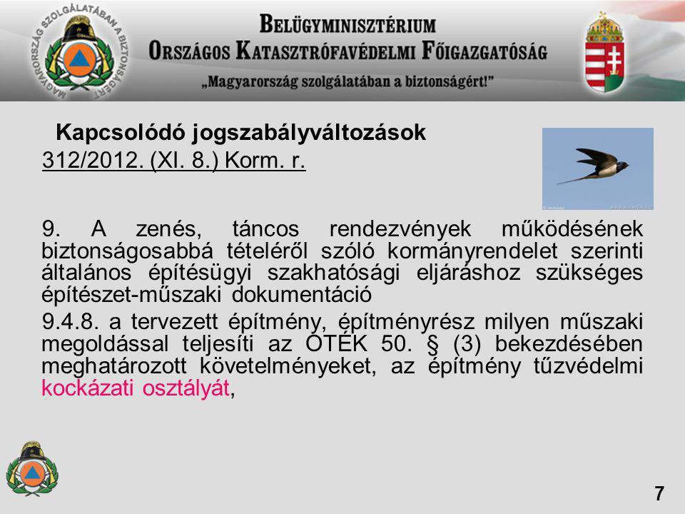 Kapcsolódó jogszabályváltozások 312/2012.(XI. 8.) Korm.