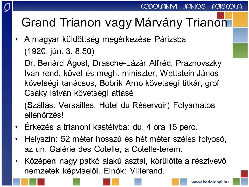 Grand Trianon vagy Márvány Trianon A magyar küldöttség megérkezése Párizsba (1920. jún. 3. 8.50) Dr. Benárd Ágost, Drasche-Lázár Alfréd, Praznovszky I
