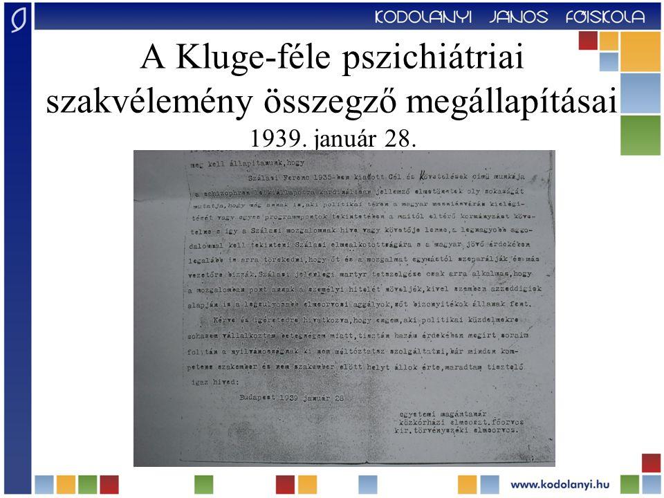 A Kluge-féle pszichiátriai szakvélemény összegző megállapításai 1939. január 28.