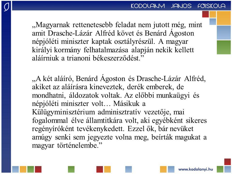 """""""Magyarnak rettenetesebb feladat nem jutott még, mint amit Drasche-Lázár Alfréd követ és Benárd Ágoston népjóléti miniszter kaptak osztályrészül. A ma"""