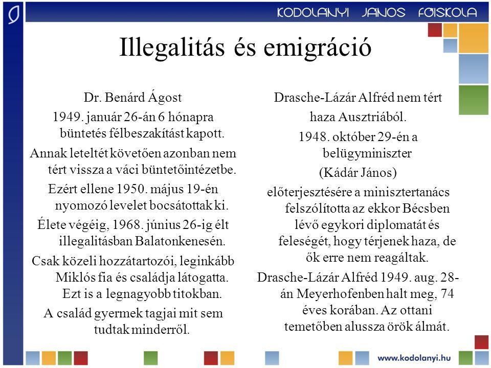 Illegalitás és emigráció Dr. Benárd Ágost 1949. január 26-án 6 hónapra büntetés félbeszakítást kapott. Annak leteltét követően azonban nem tért vissza
