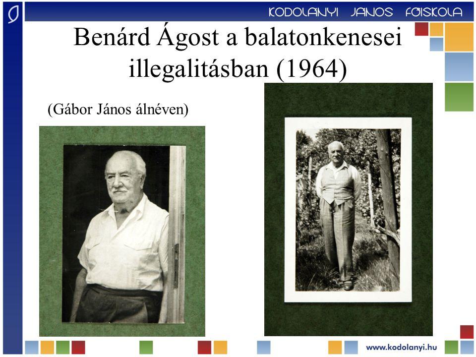 Benárd Ágost a balatonkenesei illegalitásban (1964) (Gábor János álnéven)