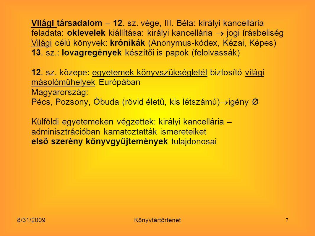 8/31/2009Könyvtártörténet 11-13.