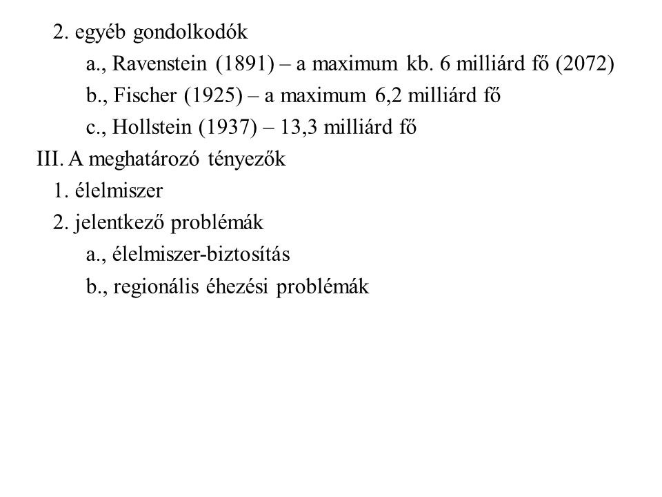 2. egyéb gondolkodók a., Ravenstein (1891) – a maximum kb.