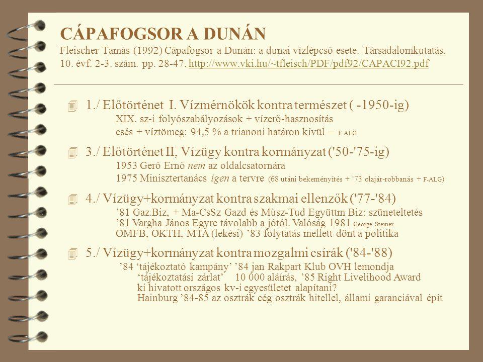 4 1./ Előtörténet I. Vízmérnökök kontra természet ( -1950-ig) XIX.