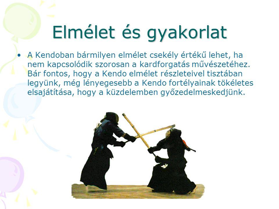 Elmélet és gyakorlat A Kendoban bármilyen elmélet csekély értékű lehet, ha nem kapcsolódik szorosan a kardforgatás művészetéhez. Bár fontos, hogy a Ke