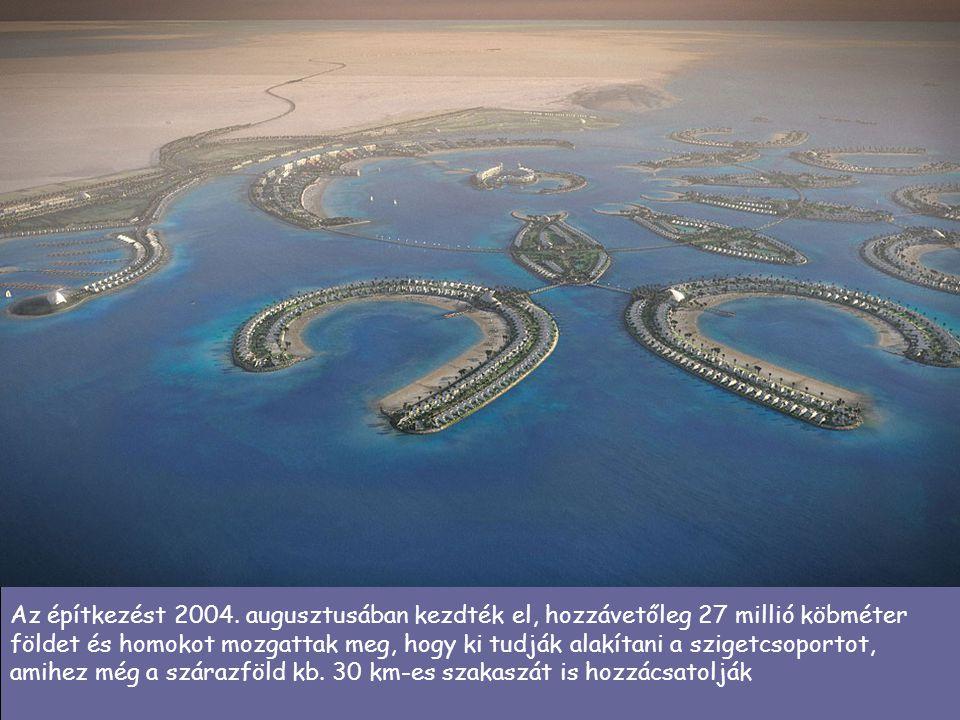 Az építkezést 2004. augusztusában kezdték el, hozzávetőleg 27 millió köbméter földet és homokot mozgattak meg, hogy ki tudják alakítani a szigetcsopor