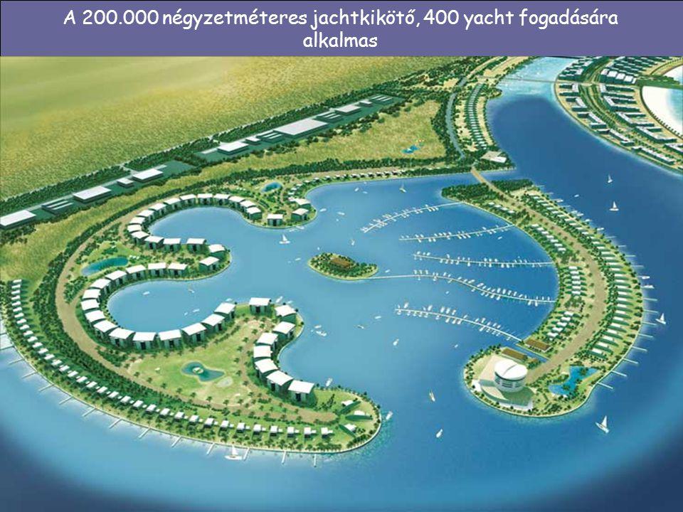A 200.000 négyzetméteres jachtkikötő, 400 yacht fogadására alkalmas