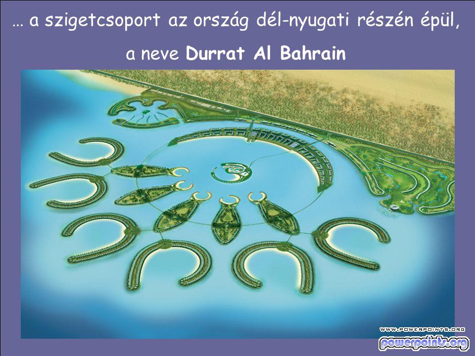 A Bahrain-sziget dél-keleti sarkánál, a lehető legtávolabb a királyság városaitól, egy tizennégy mesterséges szigetből álló új komplexum nőtt ki a tengerből A lakóövi és turisztikai céllal tervezett - a nemzetközi közönséget is megcélzó - 21 km 2 -nyi új szárazföldön, 2000 villa és 3000 lakás, luxushotelek, bevásárlóközpontok, sportpályák és jachtkikötő épül A szigetcsoport fő részei: hat atoll (korallzátony formájú), öt hal, és egy félhold alakú sziget, valamint a Hotel-sziget és a jachtkikötő szigete Minden szigeten saját strand, külön a hölgyeknek is épül.