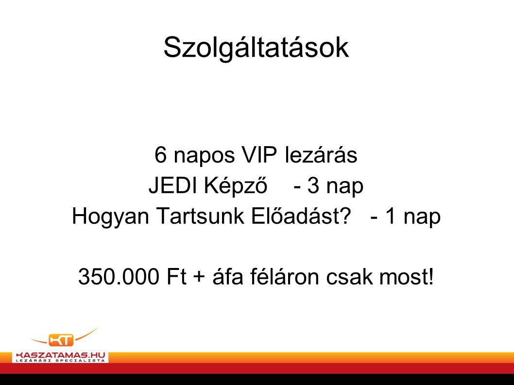Szolgáltatások 6 napos VIP lezárás JEDI Képző - 3 nap Hogyan Tartsunk Előadást? - 1 nap 350.000 Ft + áfa féláron csak most!