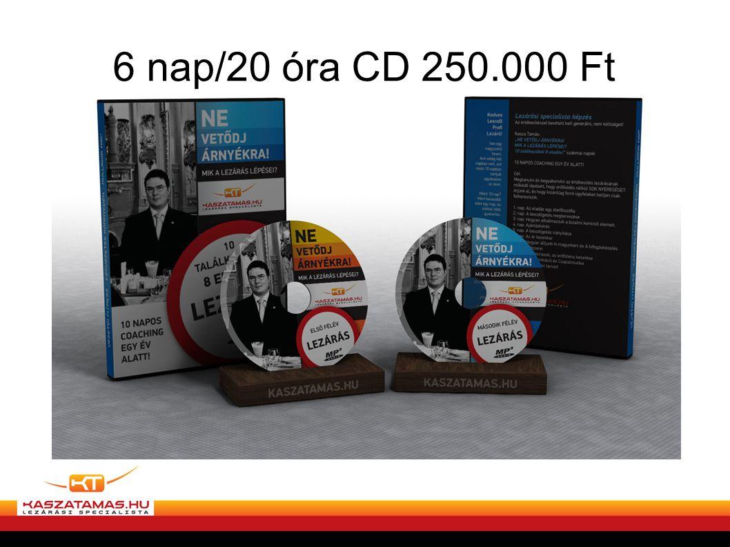 6 nap/20 óra CD 250.000 Ft