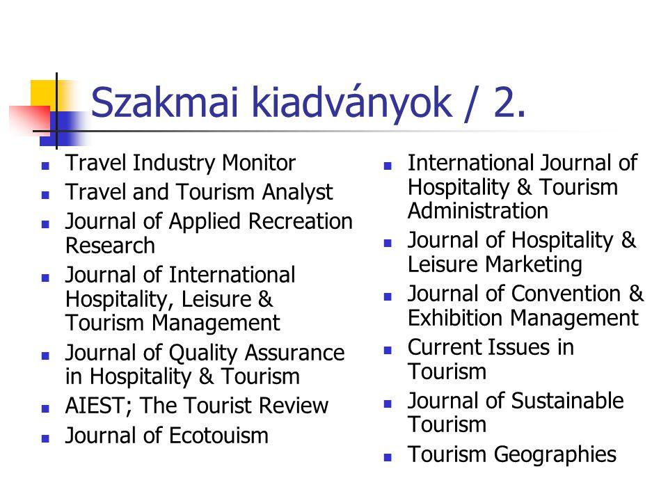 Szakmai kiadványok / 1. Annals of Tourism Research: földrajz, antropológia, közgazdaságtan, szociológia, szabad idő, pszichológia, kereskedelem, polit