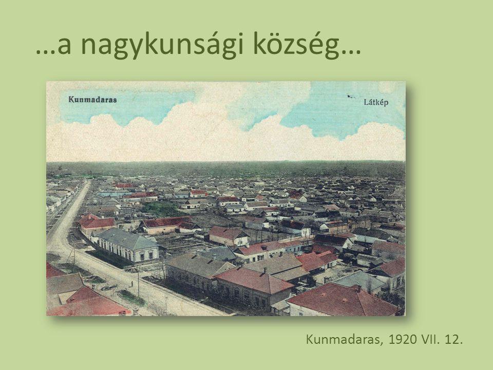 …a nagykunsági község… Kunmadaras, 1920 VII. 12.