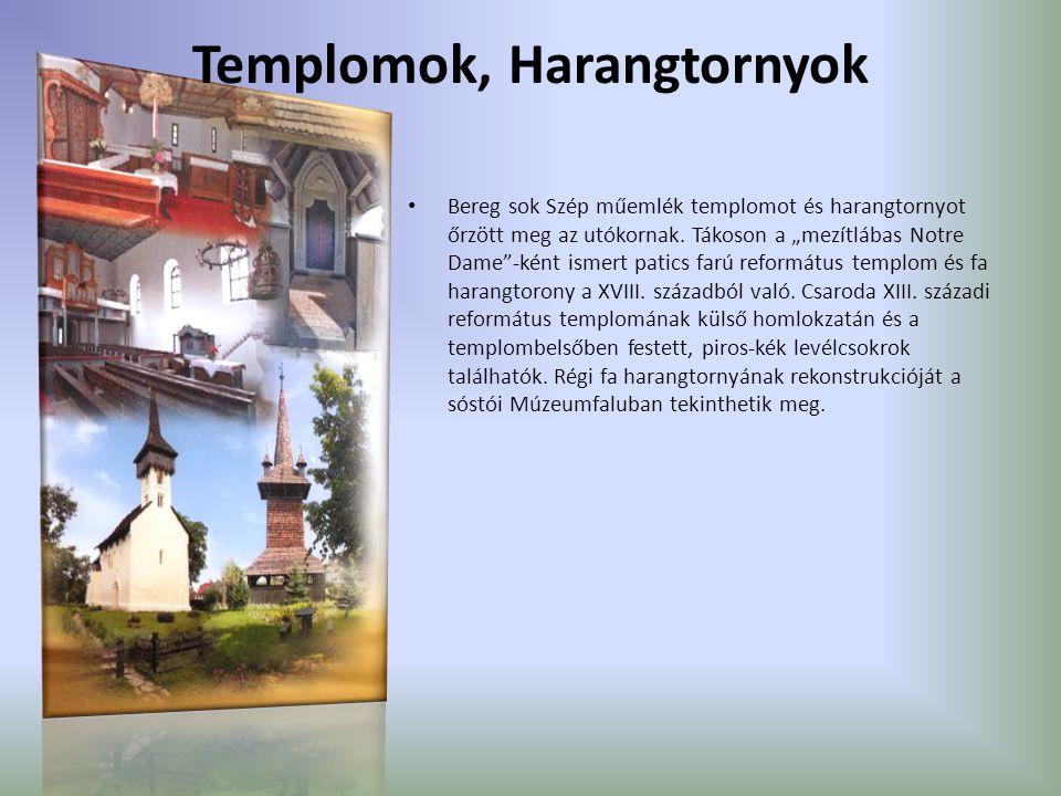 Templomok, Harangtornyok Bereg sok Szép műemlék templomot és harangtornyot őrzött meg az utókornak.