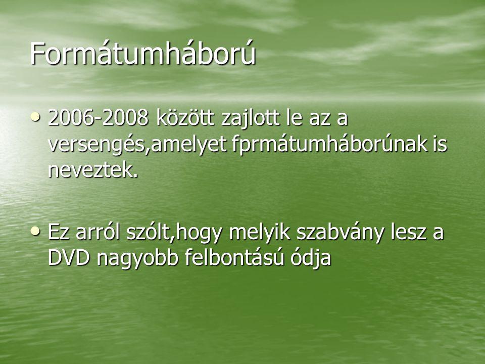 Formátumháború 2006-2008 között zajlott le az a versengés,amelyet fprmátumháborúnak is neveztek.