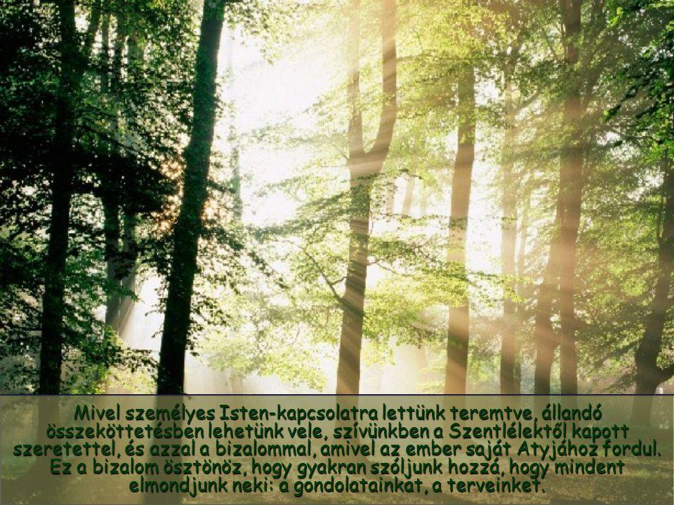 Ez teszi lehetővé, hogy hiteles személyekké váljunk istengyermekségünk teljes méltóságában.