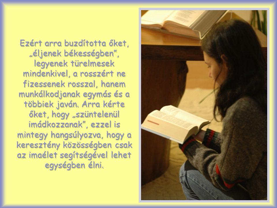 Az idén egy népes ökumenikus csoport választotta ki az igét az Egyesült Államokban, Szent Pálnak a tesszalonikai keresztényekhez írt első leveléből. E