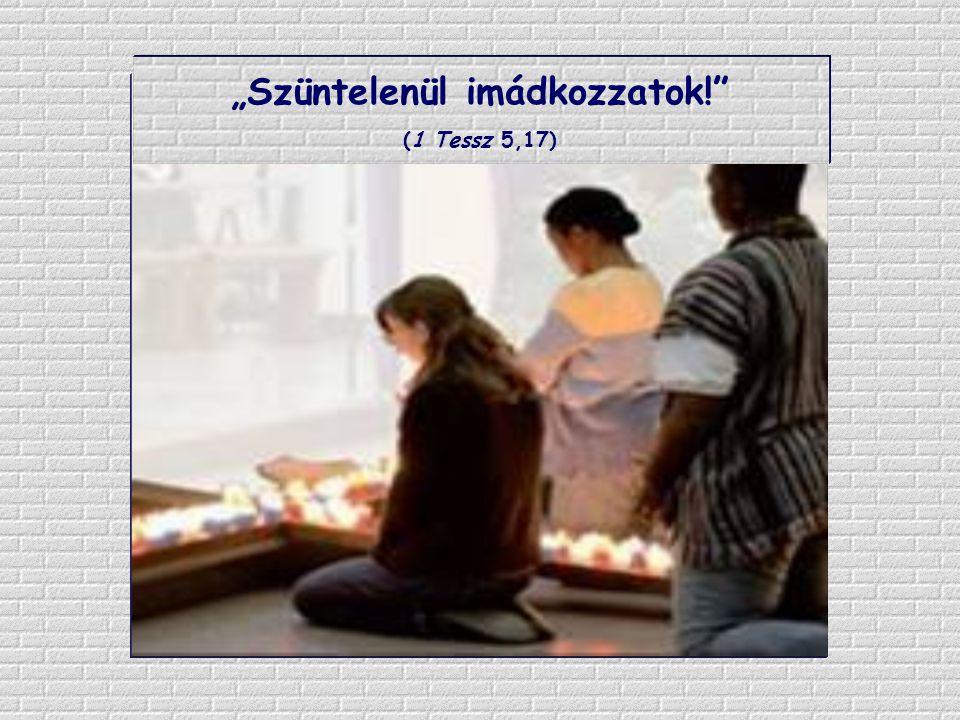 """Jézus is imádkozott az övéiért: """"Legyenek mindnyájan egy"""" – ezt kérte Atyjától."""