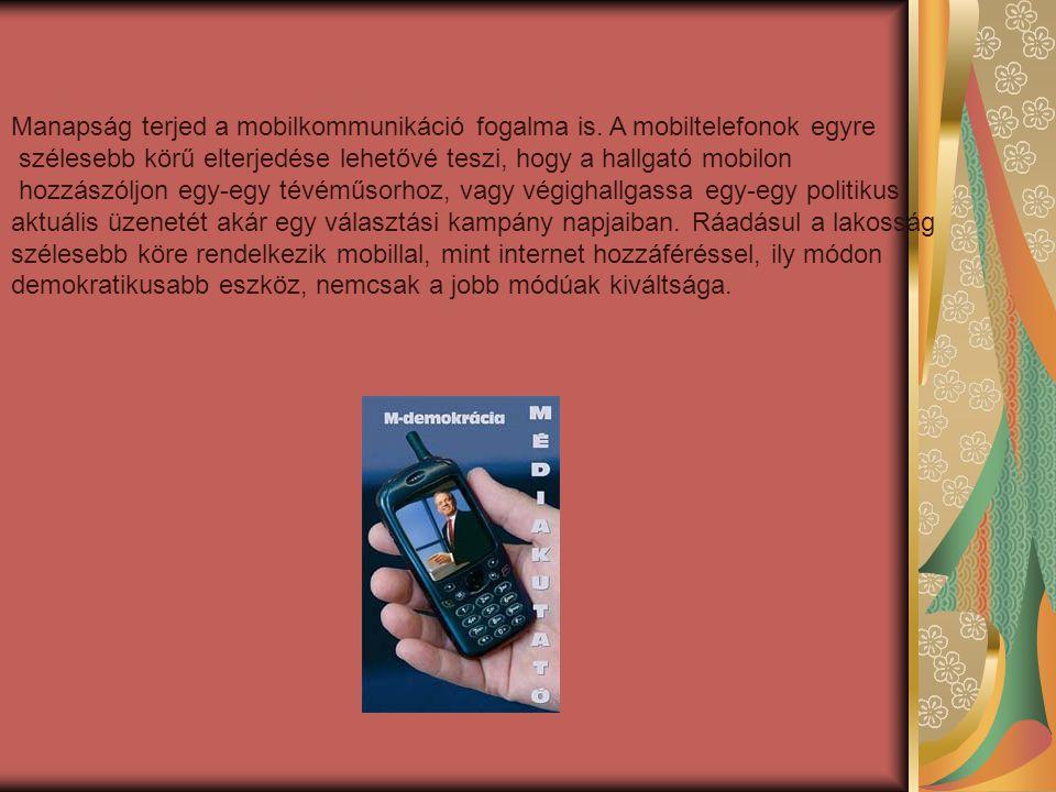 Manapság terjed a mobilkommunikáció fogalma is. A mobiltelefonok egyre szélesebb körű elterjedése lehetővé teszi, hogy a hallgató mobilon hozzászóljon