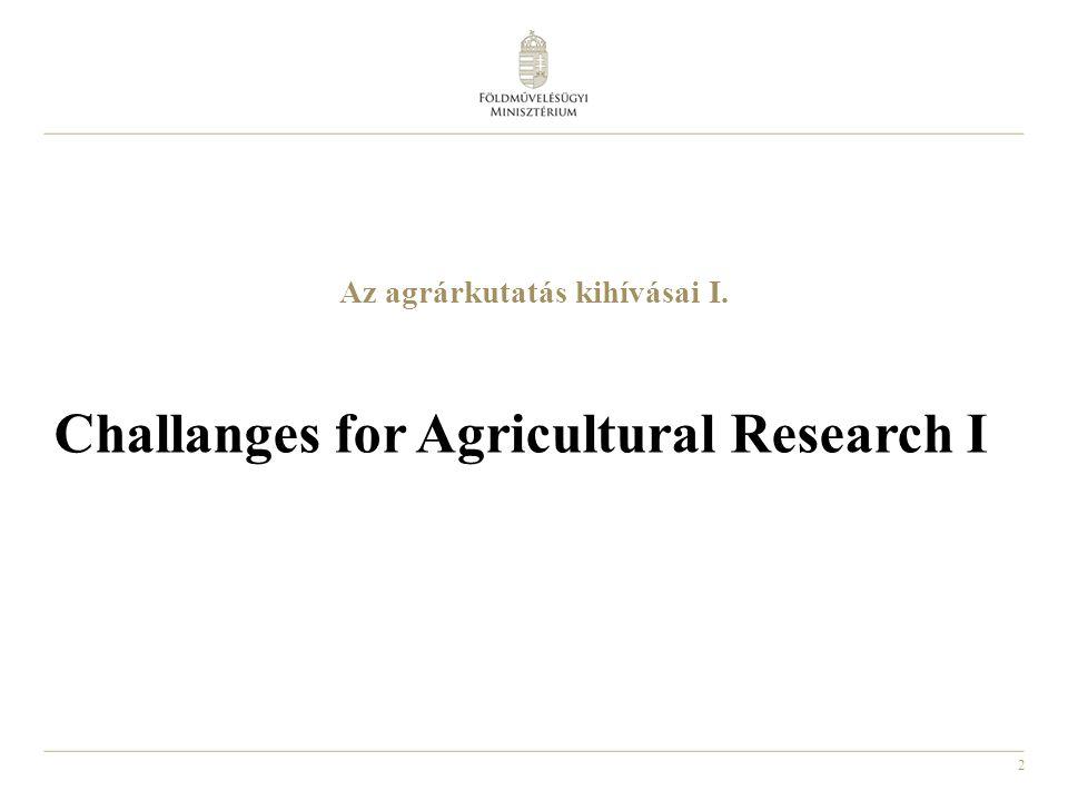 2 Az agrárkutatás kihívásai I. Challanges for Agricultural Research I