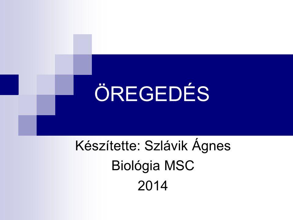 Öregedés öregség (Következmény) jelenség (biológiai rendszerek változása) Öregedés Az öregedés jelei a szerveződés különböző szintjein jelentkeznek: molekuláris, organellum, sejt, szövet, szerv és magának a szervezetnek a szintjén.