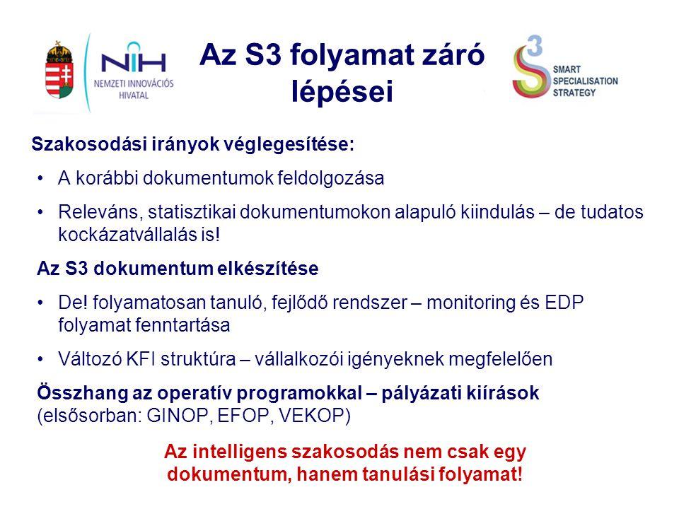 Az S3 folyamat záró lépései Szakosodási irányok véglegesítése: A korábbi dokumentumok feldolgozása Releváns, statisztikai dokumentumokon alapuló kiind