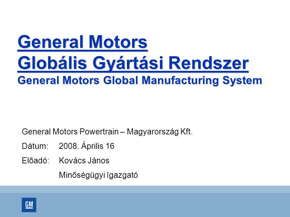 General Motors Powertrain – Magyarország Kft.Dátum: 2008.