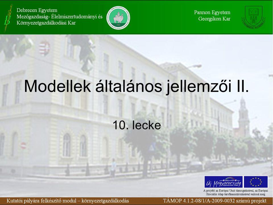 Modellek általános jellemzői II. 10. lecke