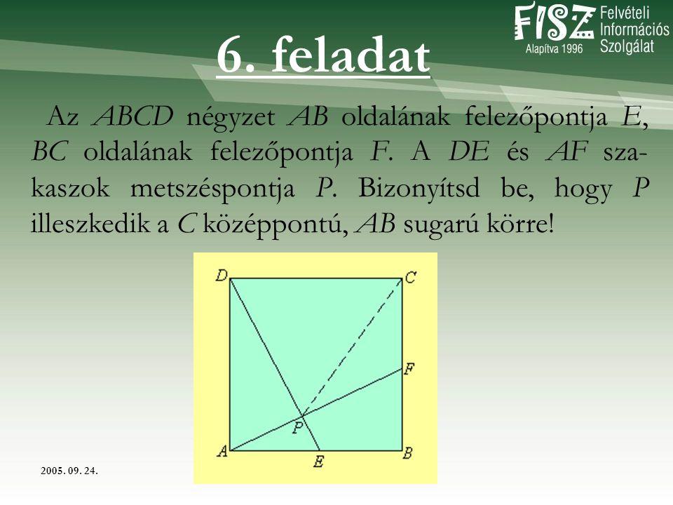 2005.09. 24. Az ABCD négyzet AB oldalának felezőpontja E, BC oldalának felezőpontja F.
