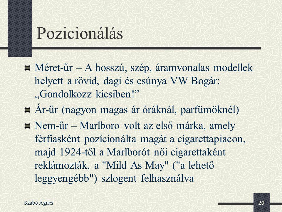 """Szabó Ágnes20 Pozicionálás Méret-űr – A hosszú, szép, áramvonalas modellek helyett a rövid, dagi és csúnya VW Bogár: """"Gondolkozz kicsiben!"""" Ár-űr (nag"""