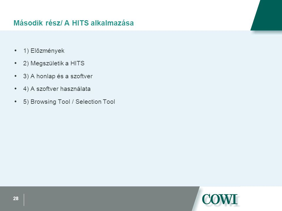 28 Második rész/ A HITS alkalmazása  1) Előzmények  2) Megszületik a HITS  3) A honlap és a szoftver  4) A szoftver használata  5) Browsing Tool