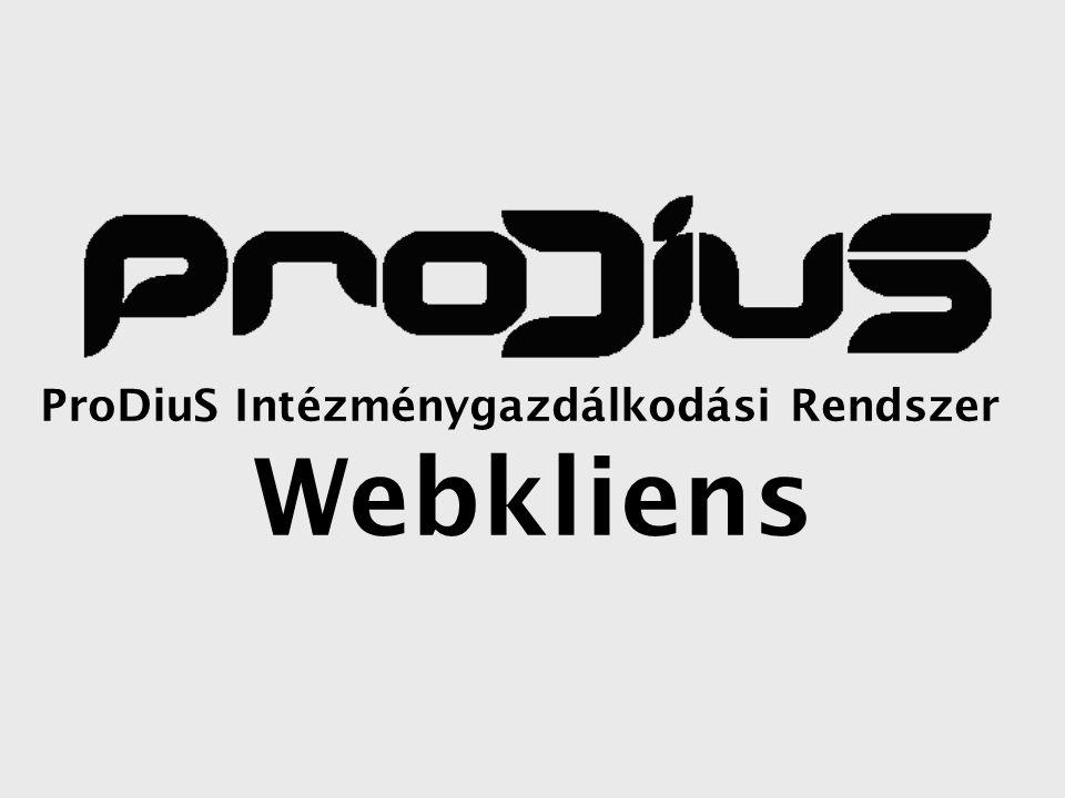 ProDiuS Intézménygazdálkodási Rendszer Webkliens