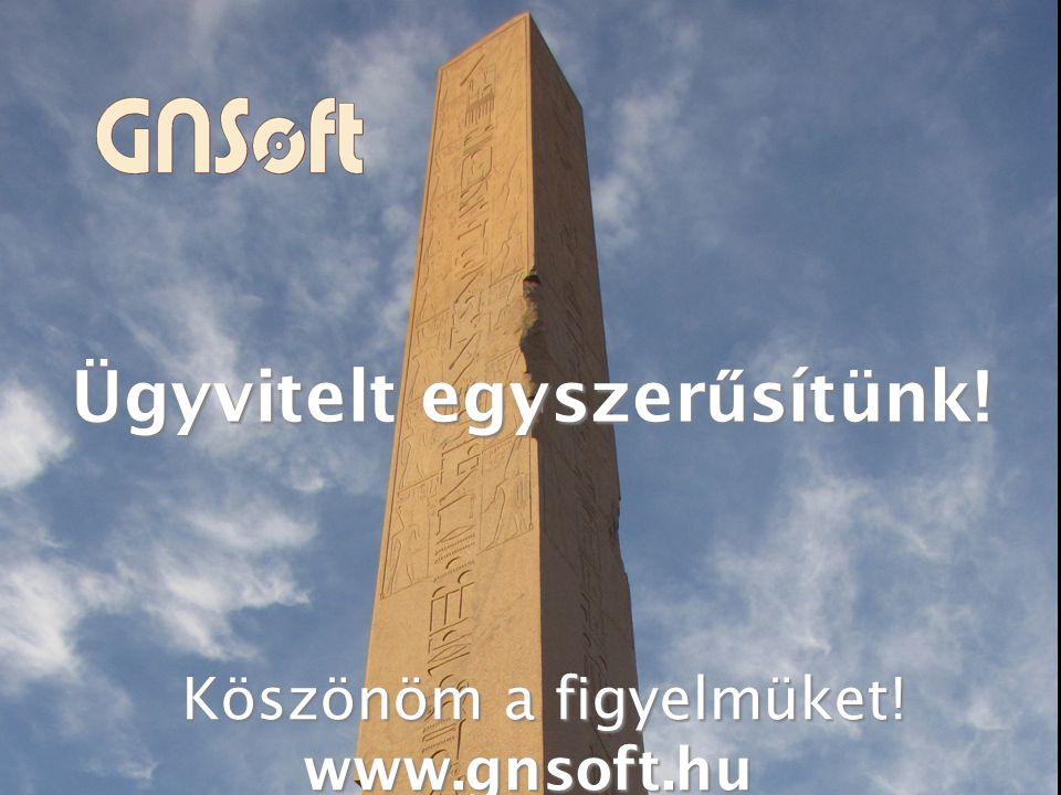 Ügyvitelt egyszer ű sítünk! Köszönöm a figyelmüket! www.gnsoft.hu