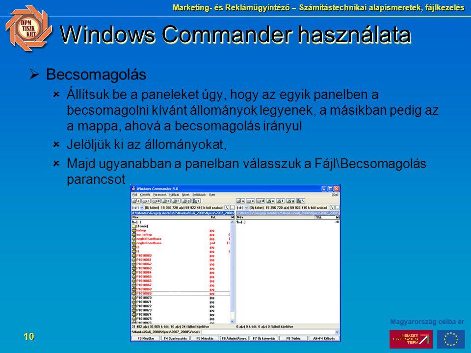 Marketing- és Reklámügyintéző – Számítástechnikai alapismeretek, fájlkezelés 10 Windows Commander használata  Becsomagolás  Állítsuk be a paneleket