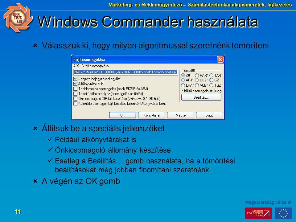 Marketing- és Reklámügyintéző – Számítástechnikai alapismeretek, fájlkezelés 11 Windows Commander használata  Válasszuk ki, hogy milyen algoritmussal