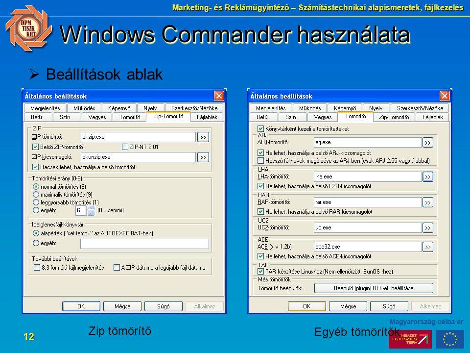 Marketing- és Reklámügyintéző – Számítástechnikai alapismeretek, fájlkezelés 12 Windows Commander használata  Beállítások ablak Zip tömörítő Egyéb tö