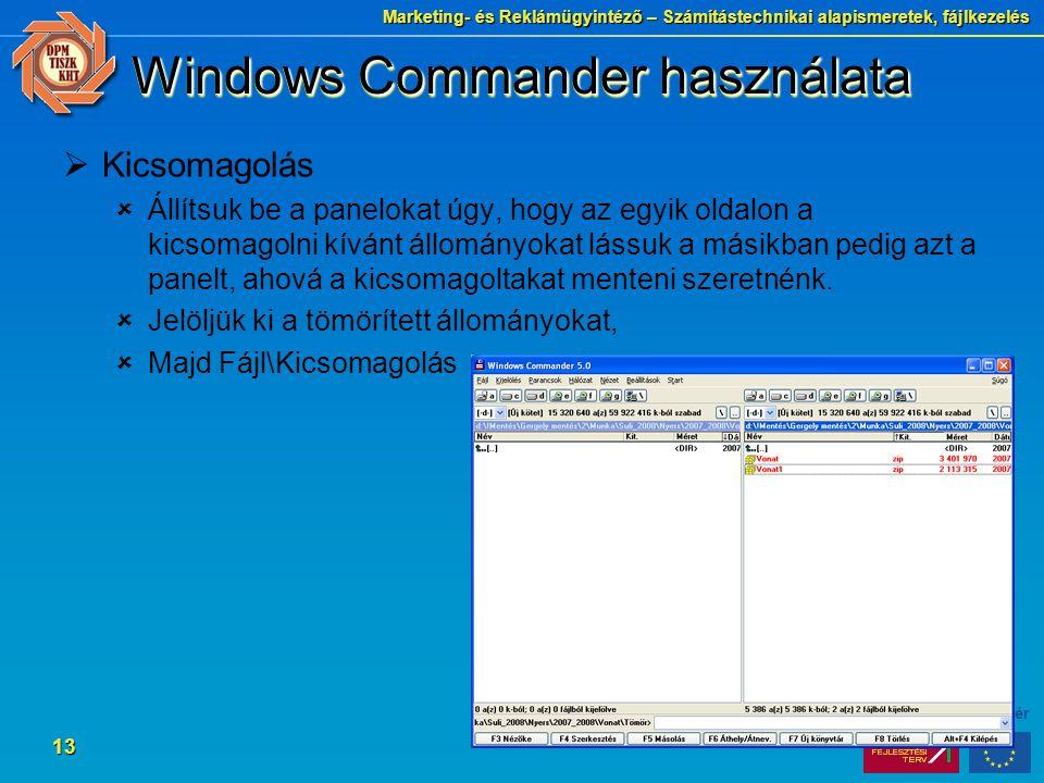 Marketing- és Reklámügyintéző – Számítástechnikai alapismeretek, fájlkezelés 13 Windows Commander használata  Kicsomagolás  Állítsuk be a panelokat