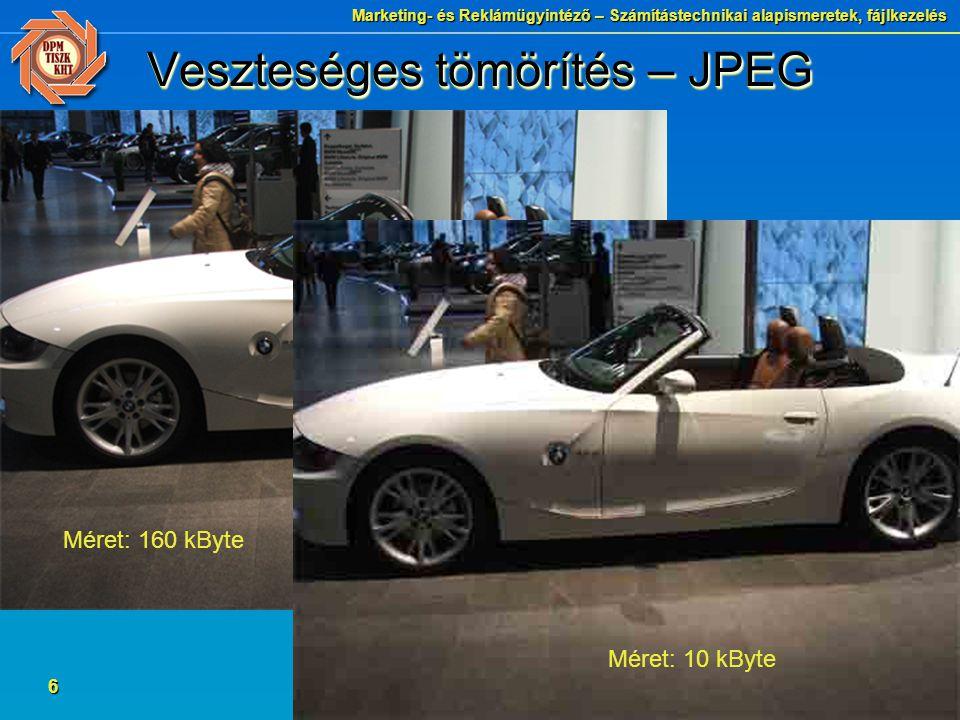 Marketing- és Reklámügyintéző – Számítástechnikai alapismeretek, fájlkezelés 7 JPEG tömörítés  A JPEG tömörítés a veszteséges eljárások csoportjába tartozik.