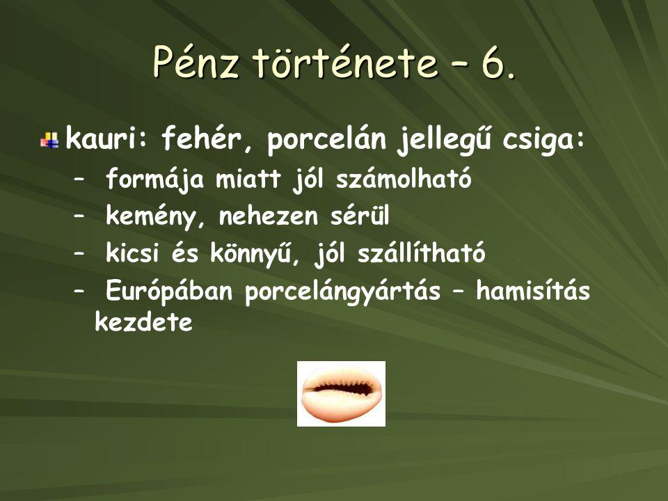 Pénz története – 6.