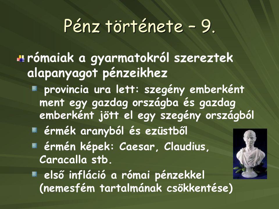 Pénz története – 9.