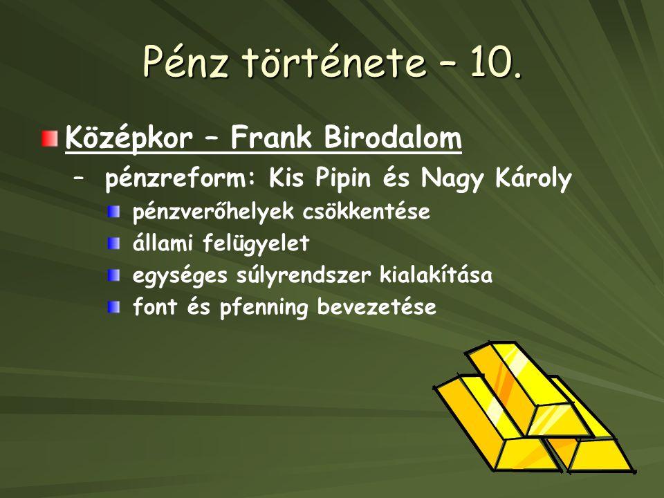 Pénz története – 10.